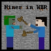 Miner in WAR A Free Action Game