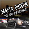 Mafia Driven : The Mob Job Remixed A Free Action Game