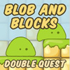 Blob and Blocks: Double Quest