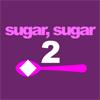 Sugar, sugar 2 A Free Education Game