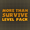 More Than Survive: Level Pack