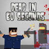 Dead in 60 Seconds A Free Action Game
