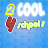 2 cool 4 schools A Free Action Game