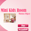 Mini Kids Room - Hidden Object A Free Action Game
