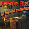 Detective Files: An Unusual Beginning A Free Adventure Game