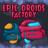 Epic Droids Factory A Free Action Game