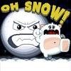 Oh Snow!