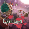 Late Lino A Free Action Game