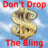 Don't Drop The Bling