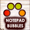 Notepad Bubbles