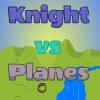 Knight vs planes