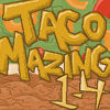 TacoMazing Lvl 1-4 A Free Action Game