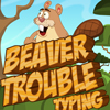 Beaver Trouble Typing A Free Action Game