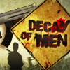 Decay of Men A Free Action Game