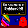 The Adventures of Rubberkid