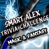 Smart Alex Trivia Challenge - Magic and Fantasy