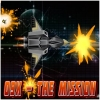 9X mission is a space war mission. Kill the all invaders to end the dictatorship of evil races. Use Ship upgrades to fight against stronger and strongest enemies.