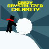 The Crazy Crystalized Calamity A Free Action Game