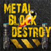 Metal Block Destroy A Free Action Game