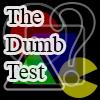 """The """"Dumb"""" Test"""