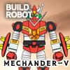Build Mechander-V A Free Dress-Up Game