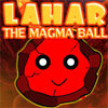 Lahar the Magma Ball A Free Puzzles Game