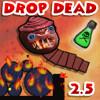 Drop Dead 2.5