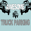 Awesome Truck Parking A Free Action Game