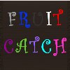 Fruit Catch A Free Action Game