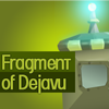 Fragment of Dejavu