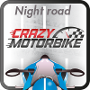 Crazy MotorBike Night Road