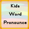 Kids Word Pronounce A Free Education Game